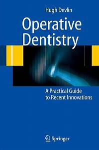 Operative Dentistry A Practical Guide To Recent