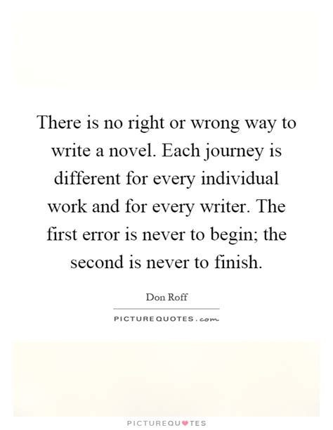 there is no right or wrong way to write a novel each