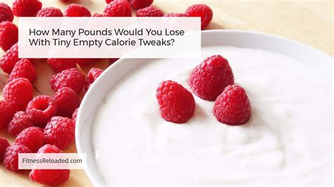How Many Pounds Would You Lose With Tiny Empty Calorie