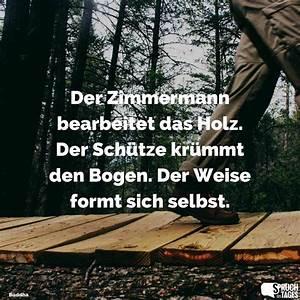 Sprüche Auf Holz : der zimmermann bearbeitet das holz der sch tze kr mmt den bogen der weise formt sich selbst ~ Orissabook.com Haus und Dekorationen