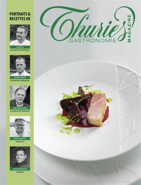 magazine de cuisine thuriès gastronomie magazine 280 thuriès gastronomie