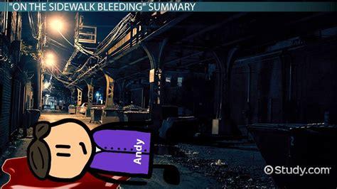sidewalk bleeding summary themes video