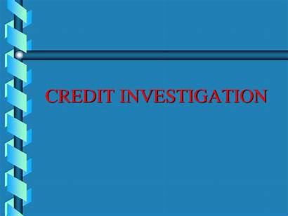 Credit Investigation Conduct