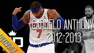 Carmelo Anthony THROWBACK 2012-2013 Season Highlights ...