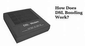 How Does Dsl Bonding Work   Explained