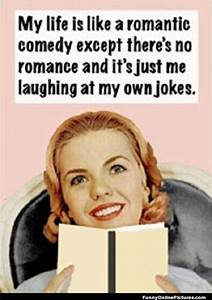 I laugh at my o... Funny Own Quotes