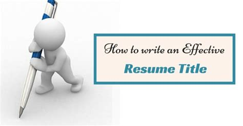 How To Write An Effective Resume Title by How To Write An Effective Resume Title Awesome Guide