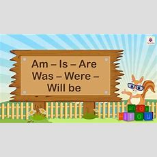 Use Of Verbs Am, Is, Are, Was, Were And Will Be In English Sentences  English Grammar For Kids