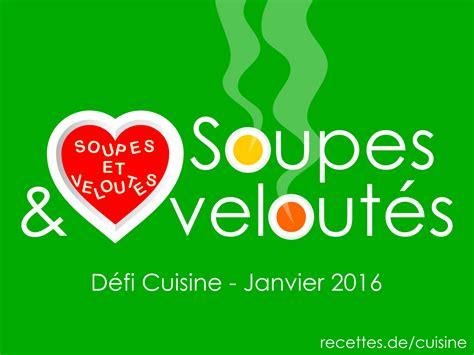 defi cuisine défi cuisine soupes et veloutés