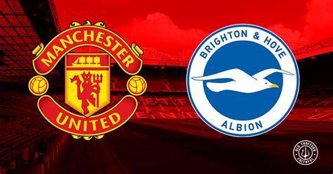 Confirmed Man Utd XI vs Brighton (Premier League away ...