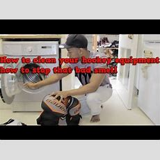 How To Clean Your Ice Hockey Equipment Prevent Stinking