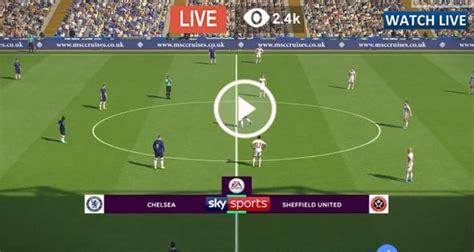 Live Football – Sheffield United vs Chelsea – Live ...