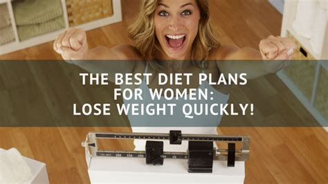 best diet lose weight quickly the best diet plans for lose weight quickly