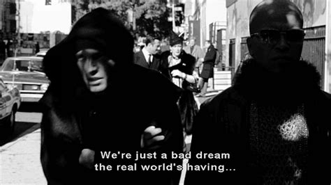We're Just A Bad Dream The Real World's Having