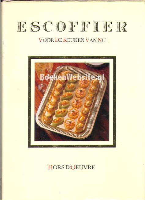 escoffier ma cuisine hors d 39 oevre boekenplatform nl