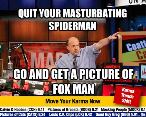 Spiderman Meme Masturbating - quit your masturbating spiderman go and get a picture of fox man mad karma with jim cramer