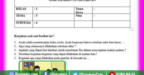 Dapatkan penjelasan bukan hanya jawaban. Soal Ujian Tema 3 Kelas 1 Sd - Kunci Ujian