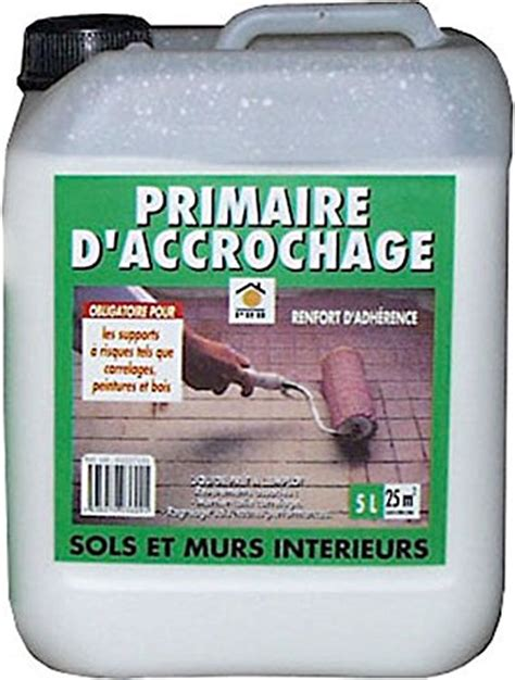 primaire d accrochage sol 5 litres renfort d adh 233 rence enduits de ragr 233 age sols colles 224 carre