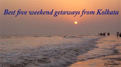 best weekend getaways five best weekend getaways from kolkata tourist places