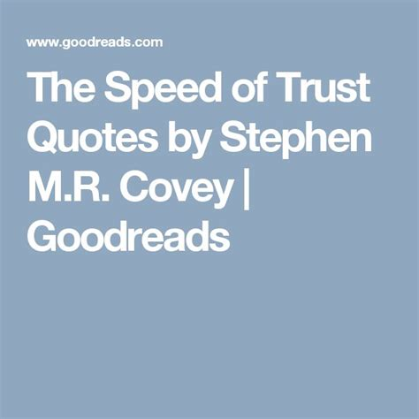 The Speed Of Trust Quotes By Stephen Mr Covey. Deep Quotes Unknown. Happy Quotes Cartoons. Strong Guy Quotes. Disney Quotes That Make You Cry. Winnie The Pooh Quotes Don't Forget Me. Hurt Quotes Thinkexist. Inspirational Quotes Buddha. Short Quotes In Apa