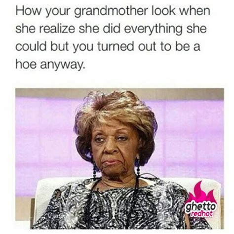 Grandmother Meme - hoe archives ghetto red hot