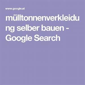 Mülltonnenverkleidung Selber Bauen : m lltonnenverkleidung selber bauen google search ~ Watch28wear.com Haus und Dekorationen
