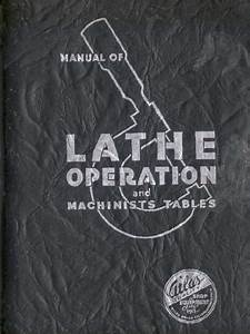 Manual Of Lathe Operations And Machinists Tables  Atlas