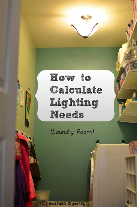 How To Calculate Lighting Needs Heartwork Organizing