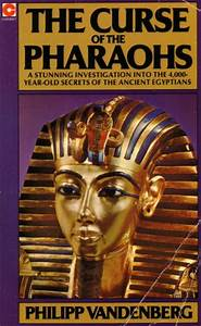 The Curse of the Pharaohs: A Stunning Investigation Into ...