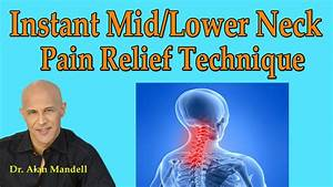 Instant Mid  Lower Neck Pain Relief Technique