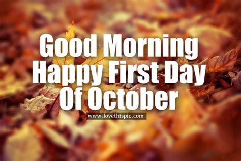 Good Morning, Happy First Day Of October Pictures, Photos ...