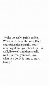 Wake up early. ... Early Grind Quotes