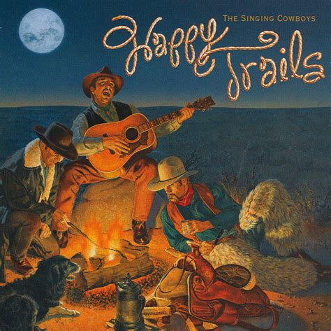 Just sing a song and bring the sunny weather. Happy Trails музыка из фильма