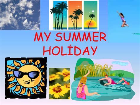 My summer holiday