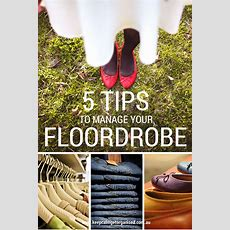 Five Tips For Managing Your Floordrobe  Keep Calm Get Organised