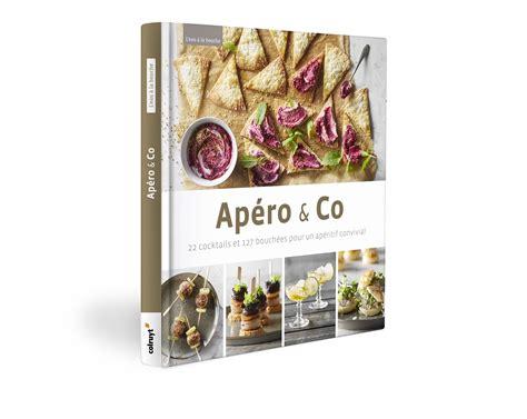 livre cuisine colruyt nouveau livre de cuisine apéro co colruyt