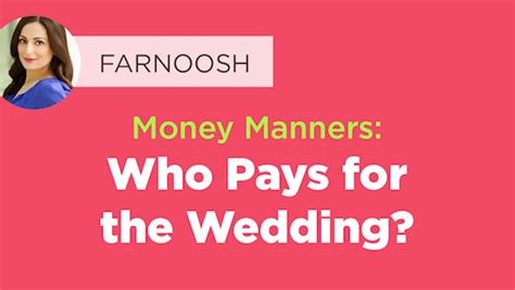 who pays for the wedding money manners who pays for the wedding video