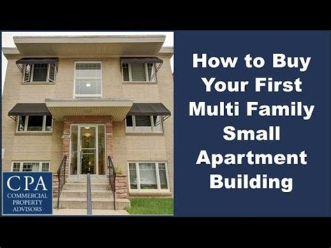 how to buy an apartment how to buy your first multi family small apartment building youtube