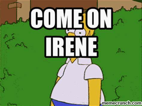 Irene Meme - come on irene