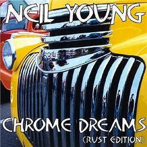 BB Chronicles: Neil Young - Chrome Dreams (Unreleased ...