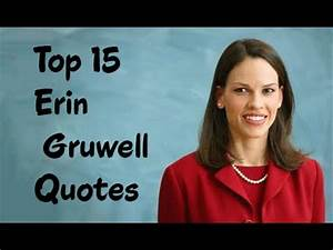 Top 15 Erin Gruwell Quotes (Author of The Freedom Writers ...