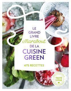 livre cuisine marabout livre le grand livre marabout de la cuisine green collectif marabout cuisine 9782501118835