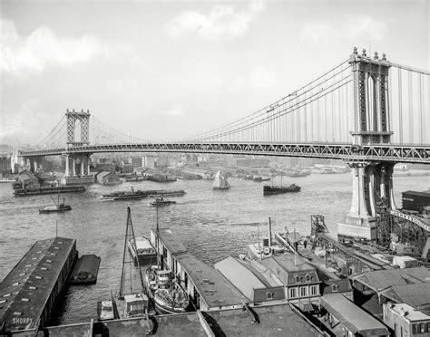New York Circa 1910 12 Manhattan Bridge And East River