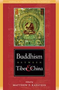 Buddhism Between Tibet and China | Wisdom Publications