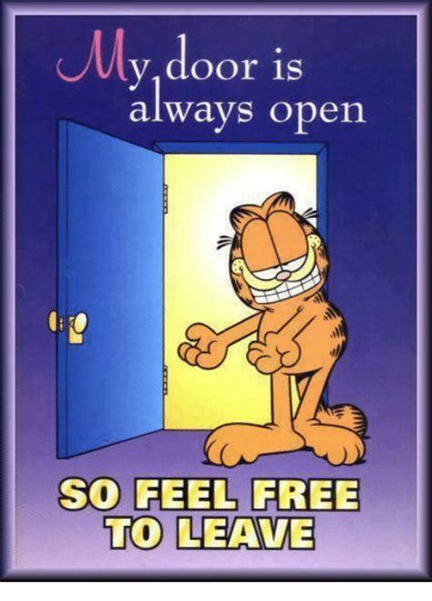 my door is always open to leave meme sizzle