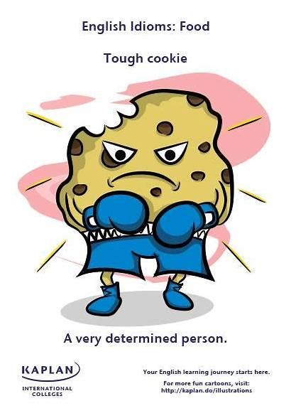 Idioms Tough Cookie English Kaplan He Idiom