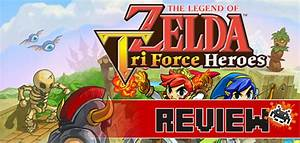 Review The Legend Of Zelda Tri Force Heroes 3DS SA Gamer