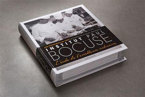 livre de cuisine paul bocuse livre institut paul bocuse