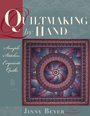 quiltmaking  hand simple stitches exquisite quilts  jinny beyer reviews discussion