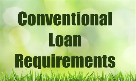 conventional loan requirements  conventional mortgage